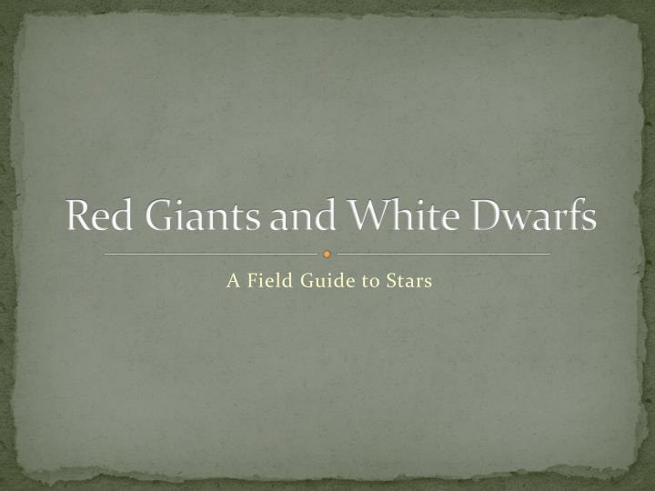red giants and white dwarfs n.