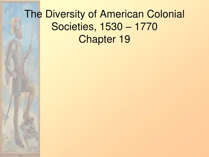 the diversity of american colonial societies essay