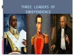 three leaders of independence