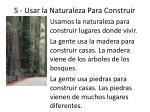 5 usar la naturaleza para construir