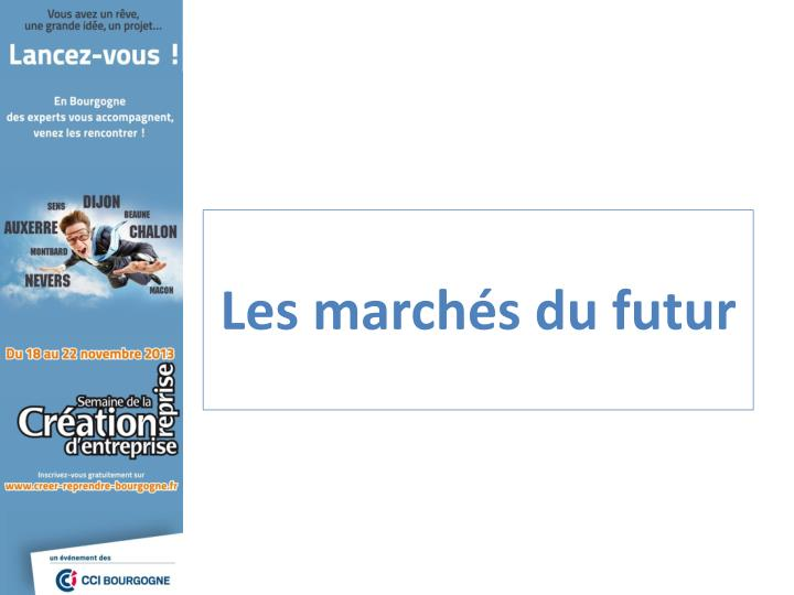 les march s du futur n.