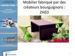 mobilier fabriqu par des cr ateurs bourguignons zhed