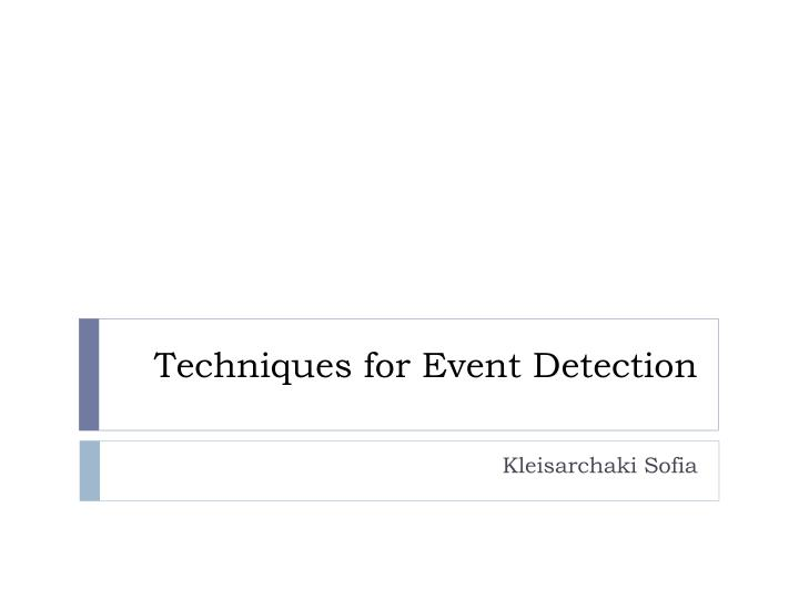 techniques for event detection n.