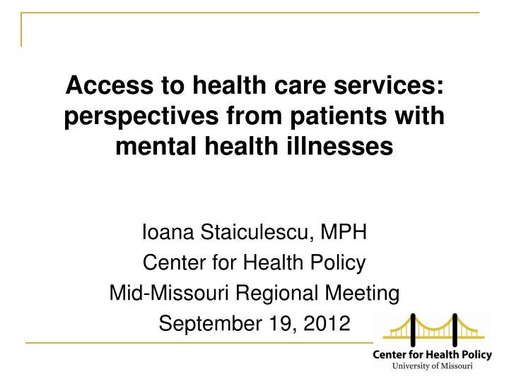 access to health care services perspectives from patients with mental health illnesses n.