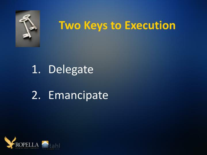 Two Keys to Execution