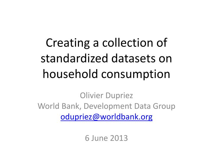creating a collection of standardized datasets on household consumption n.