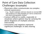 point of care data collection challenges example