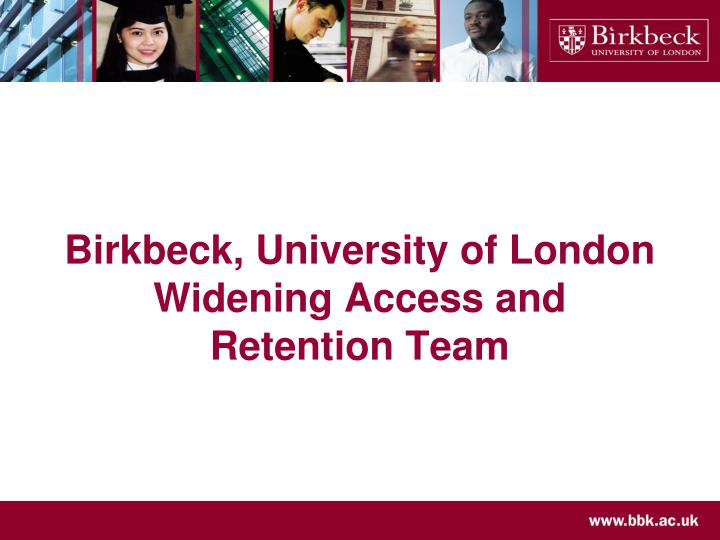 birkbeck university of london widening access and retention team n.