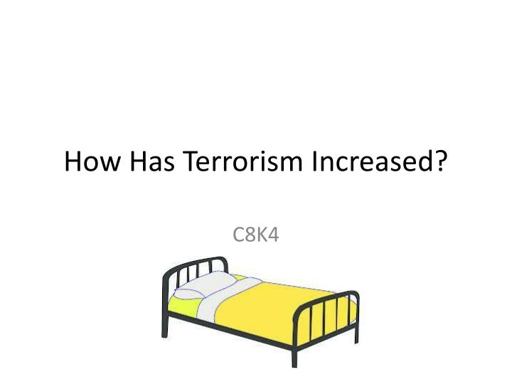 how has terrorism increased n.