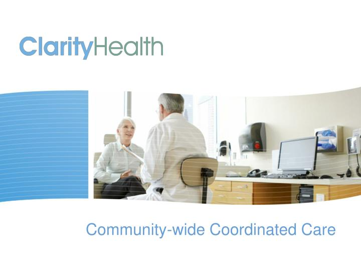 community wide coordinated care n.