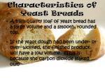 characteristics of yeast breads