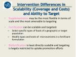 intervention differences in scalability coverage and costs and ability to target