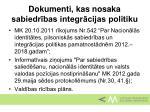 dokumenti kas nosaka sabiedr bas integr cijas politiku