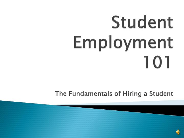 student employment 101 the fundamentals of hiring a student n.