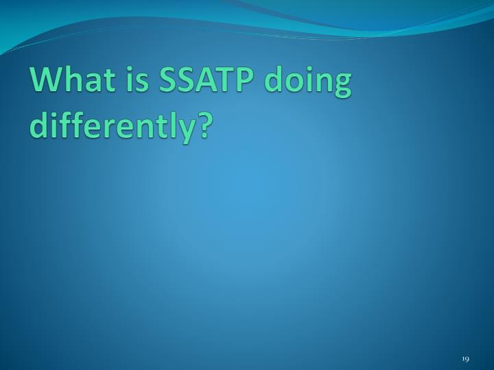 What is SSATP doing differently?