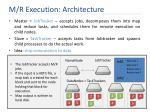 m r execution architecture