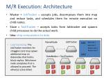 m r execution architecture2