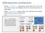 m r execution architecture3