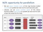 m r opportunity for parallellism