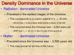 density dominance in the universe