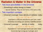 radiation matter in the universe