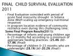final child survival evaluation 2011