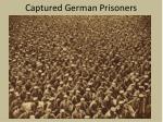 captured german prisoners