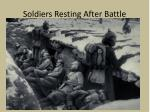soldiers resting after battle