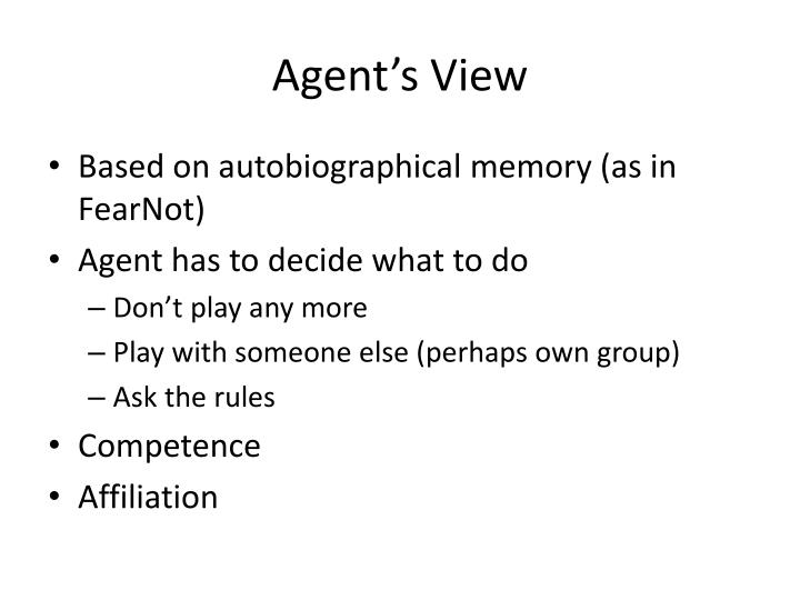 Agent's View