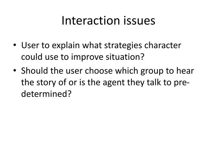 Interaction issues