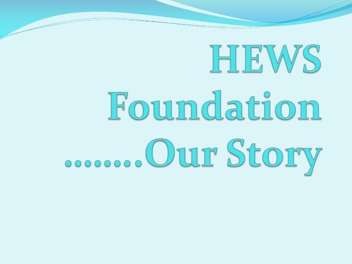 hews foundation our story n.