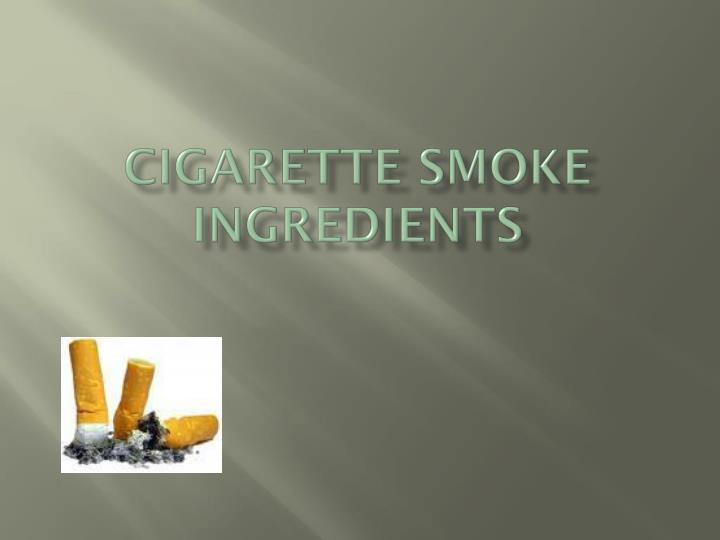 cigarette smoke ingredients n.