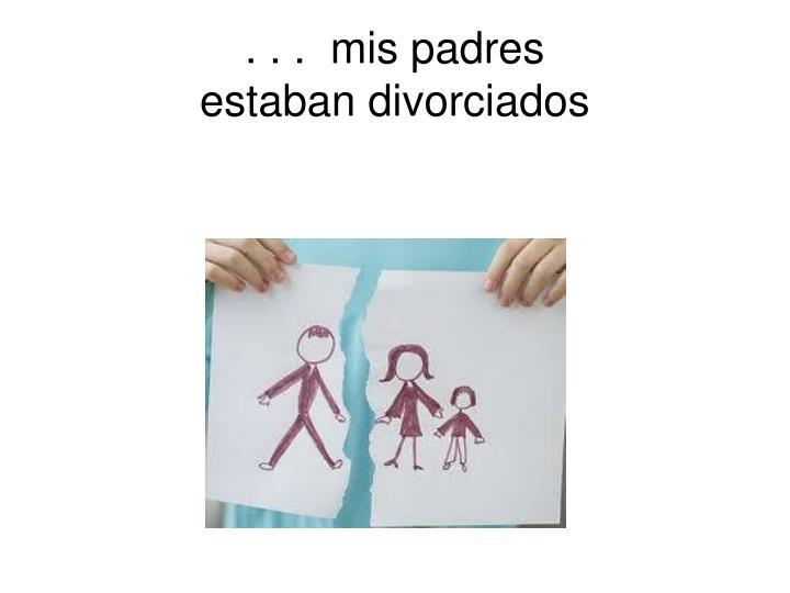 . . .  mis padres