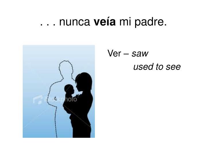 . . . nunca