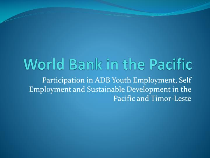 world bank in the pacific n.