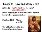 course 1 love and mercy rest