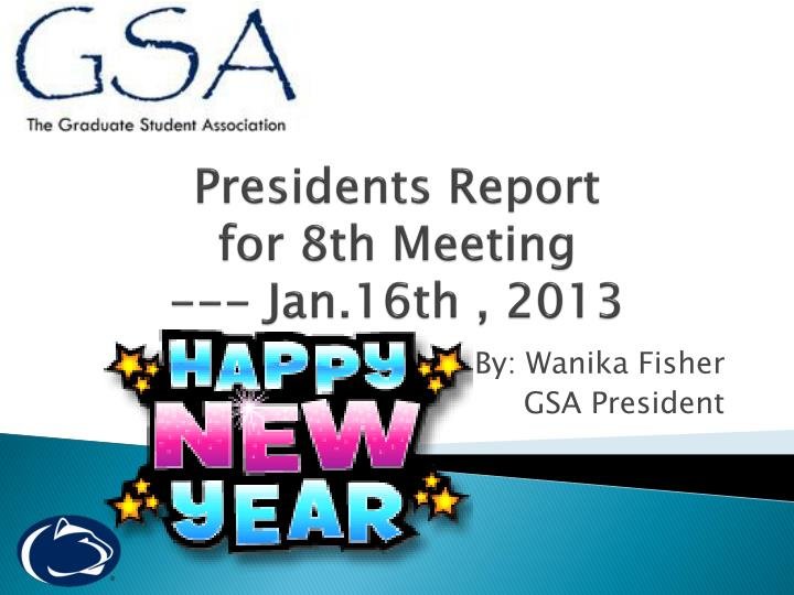 presidents report for 8 th meeting jan 16th 2013 n.