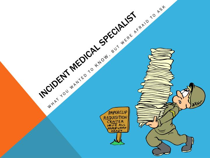 incident medical specialist n.