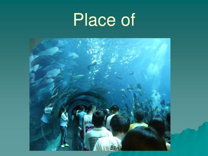 Place of