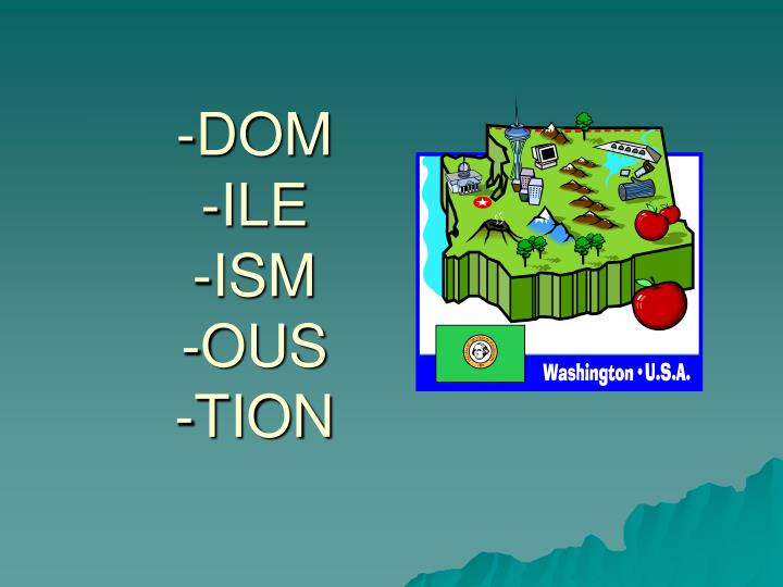 dom ile ism ous tion n.