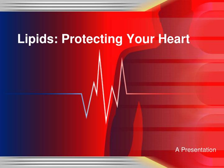 lipids protecting your heart n.