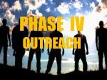 phase iv outreach
