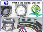 what is the status stage 2