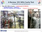 a review 201 mhz cavity test treating ncrf cavities with scrf processes