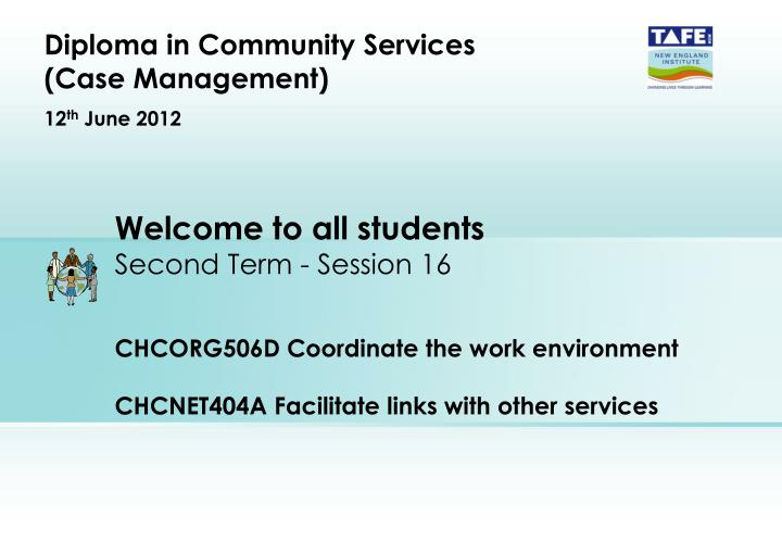 diploma in community services case management 12 th june 2012 n.