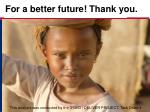 for a better future thank you