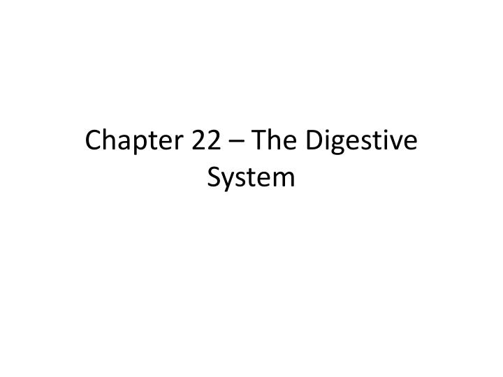 chapter 22 the digestive system n.