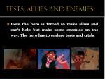 tests allies and enemies