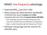 mako low frequency advantage