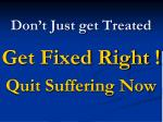 don t just get treated